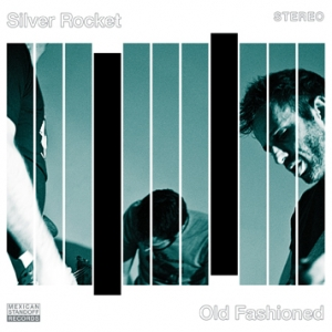 copertina album  Silver Rocket - Musica   Streaming  Old Fashioned