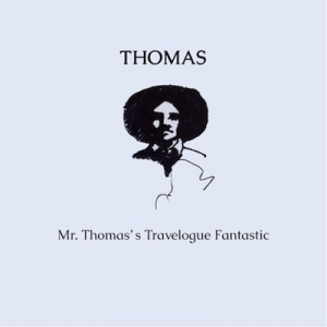 copertina album  Thomas.theBand - Musica   Streaming  Mr. Thomas's Travelogue Fantastic
