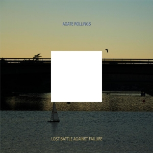 Agate Rollings - Lost battle against failure (2012)