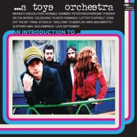 A Toys Orchestra, in uscita un best of