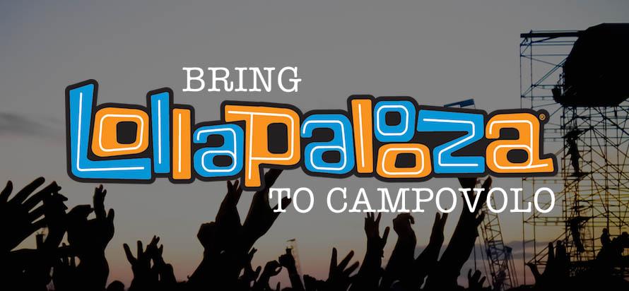 Bring Lollapalooza to Campovolo