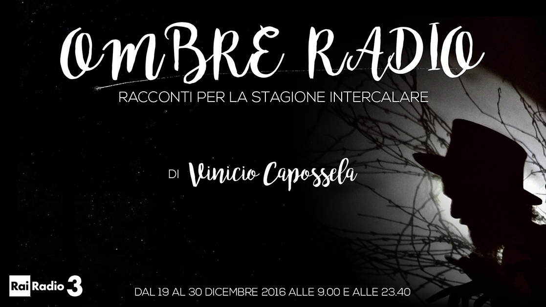 via rai.it - Ombre Radio, Vinicio Capossela su Radio3