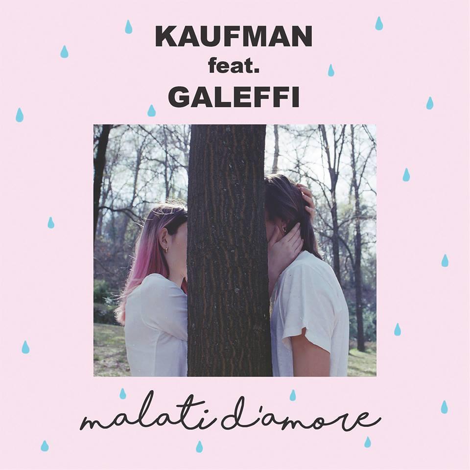 Kaufman feat. Galeffi Malati d'amore