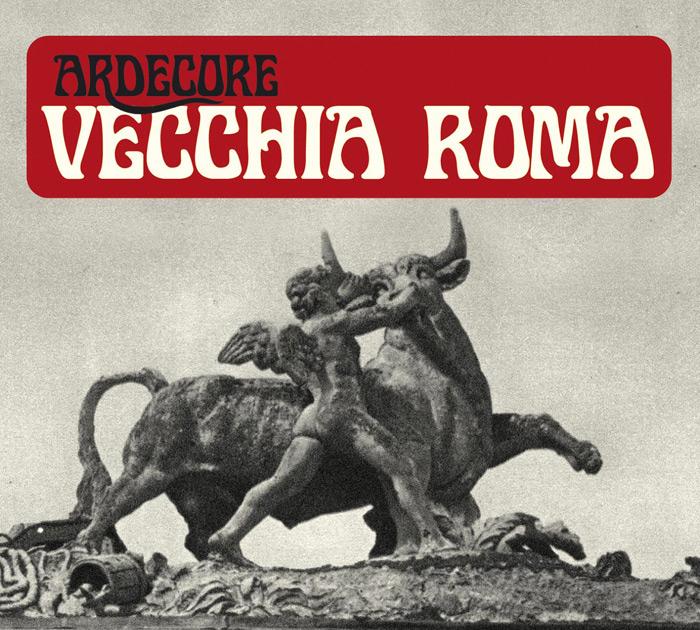 Vecchia Roma Ardecore copertina