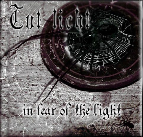 Tot Licht In fera of the light