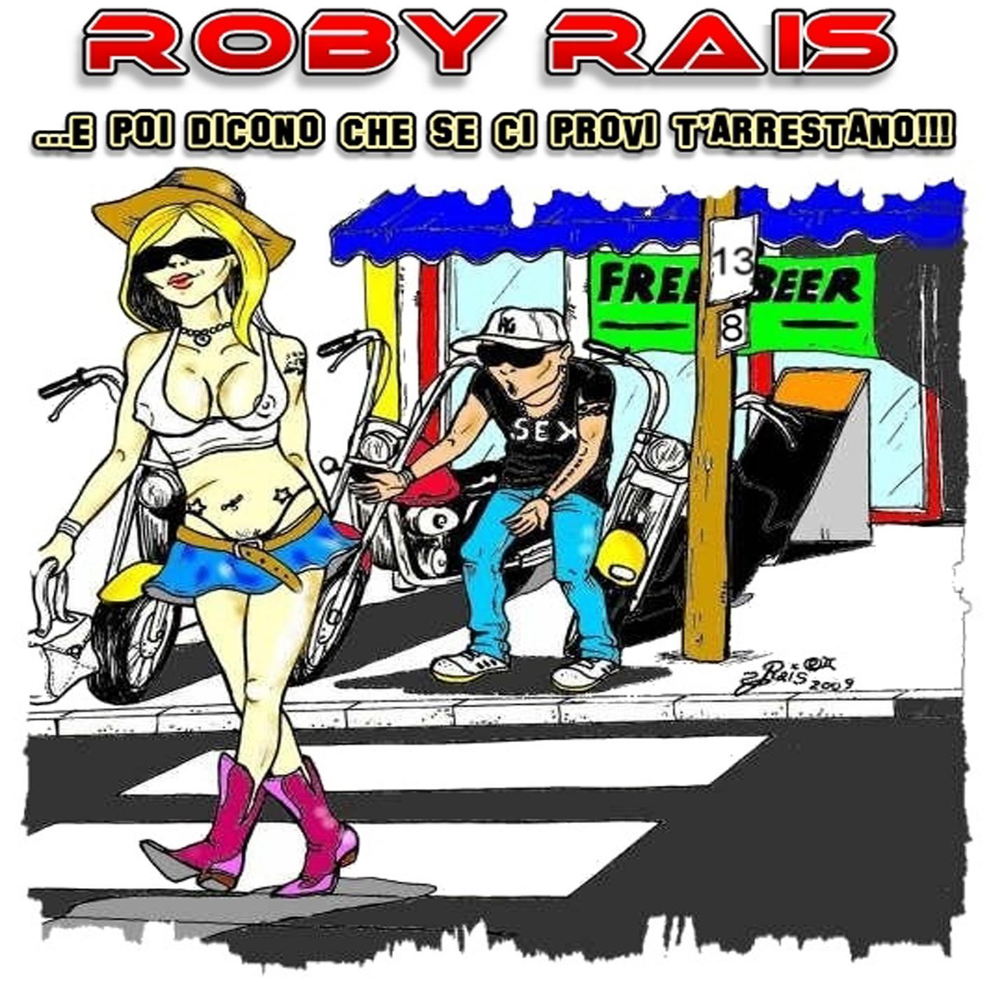 ROBY RAIS E poi dicono che se ci provi ti arrestano!!!