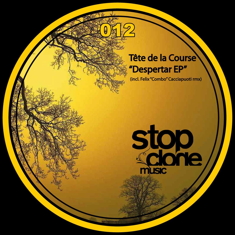Stop Clone Music 012- têtedelacourse - Despertar EP - with Felix combo Cacciapuoti rmx.jpg