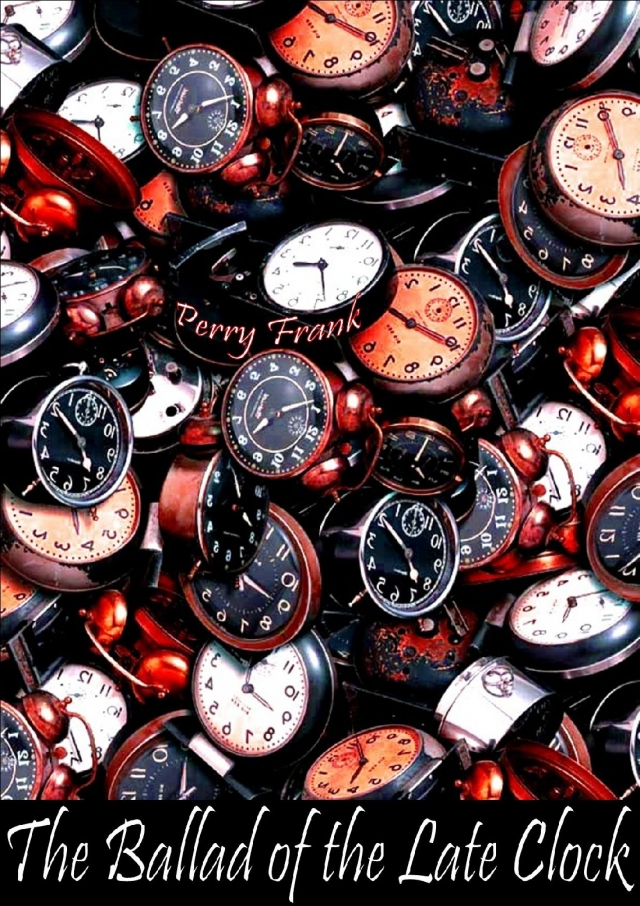 Perry Frank - The Ballad of the Late Clock