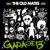 album Garage 13 - THE OLD MATES