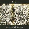 album Dritto al volto - A.D. (Antagonismo Disobbediente)