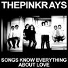 album Songs Know Everything About Love - The Pink Rays