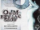 OJM AND EEVIAC ROCK SHOW + RE DINAMITE+UNDERDOGS  DJ SET ALE MOD +BOOGALOO+SOUNDPARK    venerdì 20 febbraio 2009 alle ore 21.00 Fine  NEW AGE CLUB I