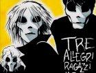 Tre Allegri Ragazzi Morti - Piccolo intervento a vivo