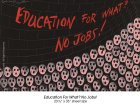 Education For What? No Jobs!