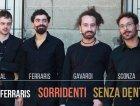 Luca Ferraris e Sorridenti senza denti 2