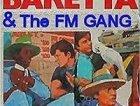 BARETTA & The FM GANG!
