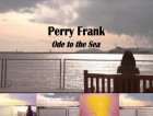 Perry Frank - Ode to the Sea
