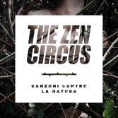 In esclusiva, vi presentiamo copertina e tracklist di Canzoni contro la natura, il nuovo album degli Zen Circus