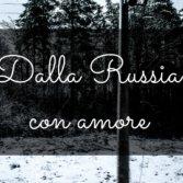 """Ascolta la nuova playlist """"Dalla Russia con amore"""""""