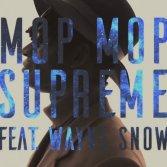 Video première: Mop Mop - Supreme (feat. Wayne Snow)