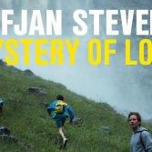 """Sufjan Stevens """"Mystery of Love"""""""
