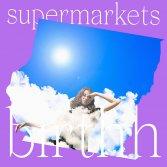 La copertina di Supermarkets, il nuovo singolo di Birthh