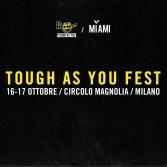 Tough As You Fest: tutto quello che c'è da sapere sull'evento del 16 e 17 ottobre
