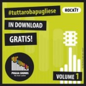 download, In download gratuito su Rockit il primo volume di Tutta Roba Pugliese, serie di compilation dedicate alla musica Made in Puglia e realizzate da Rockit e Puglia Sounds