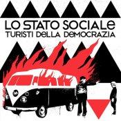 inediti, In uscita oggi per Garrincha l'edizione deluxe di Turisti della democrazia de Lo Stato Sociale