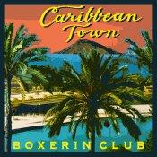 singolo, Ascolta e scarica Caribbean Town dei Boxerin Club
