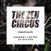 tracklist, In esclusiva, vi presentiamo copertina e tracklist di Canzoni contro la natura, il nuovo album degli Zen Circus