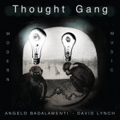 nuovo album, Thought Gang (David Lynch & Angelo Badalamenti) Thought Gang