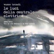 """raccolta, Le Luci della Centrale Elettrica """"2008-2018: Tra la via Emilia e la Via Lattea"""""""