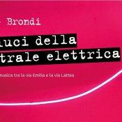 """libro, Vasco Brondi """"Le Luci della Centrale Elettrica. Dieci anni di musica tra la via Emilia e la via Lattea"""""""