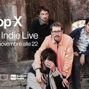 Assicurati i live di La Municipal e Pop X su Radio2 Indie