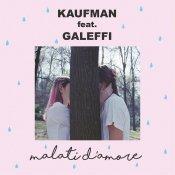 nuovo brano, Kaufman feat. Galeffi Malati d'amore