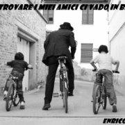 A trovare i miei amici ci vado in bici