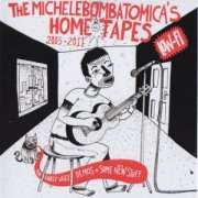 The Michele Bombatomica's home tapes 2005-2011
