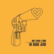 album Don't mean a thing - da Black Jezus