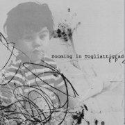 Zooming in Togliattigrad - EP