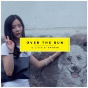 album Over the sun (single) - Il Cielo Di Bagdad