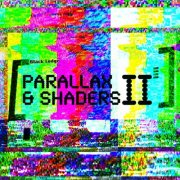 album Parallax & Shaders II - Compilation/Split