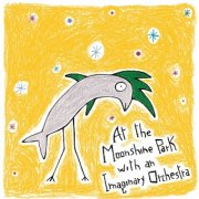 album At the moonshine park with an imaginary orchestra - Music for Eleven Instruments