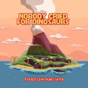 album Ten Billion Years Later - Nobody Cried For Dinosaurs