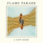 album A NEW HOME - FLAME PARADE