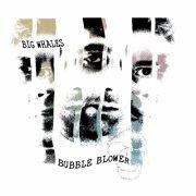 album Bubble Blower - Big Whales