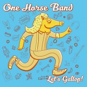 album Let's Gallop! - One Horse Band