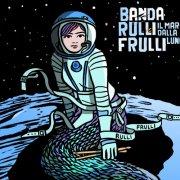 album Il mare dalla luna - Banda RulliFrulli