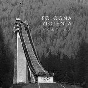 album Cortina - Bologna violenta