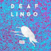 album BUG - Deaf Lingo